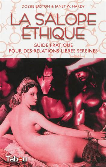 """Dossie EASTON & Janet HARDY, (1997): """"La salope éthique: guide pratique pour des relations libres sereines"""".  Édition Tabou,250p."""